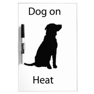 Dog on heat Dry-Erase boards