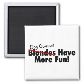 Dog Owners Have More Fun 2 Inch Square Magnet