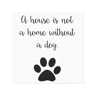 Dog Paw Canvas Print Dog Quote Typography Wall Art
