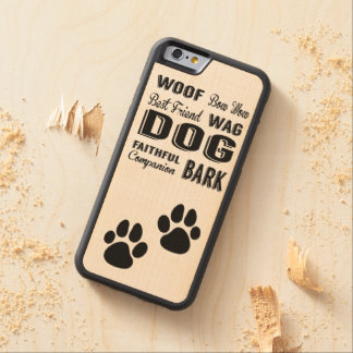 Dog Paws and Dog Words Subway Art Phone Case Carved® Maple iPhone 6 Bumper
