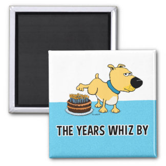 Dog Peeing on Birthday Cake: Years Whiz By Magnet