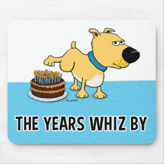 Dog Peeing on Birthday Cake: Years Whiz By Mouse Pad