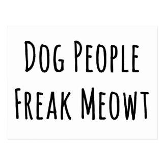 Dog People Freak Meowt (For Cat Lovers) Postcard