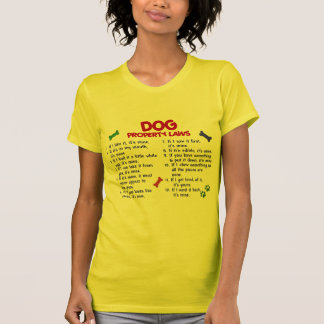 DOG Property Laws 2 T Shirt