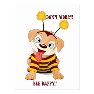 Dog Puppies Lovers Bees Don't Worry, Bee Happy! Postcard