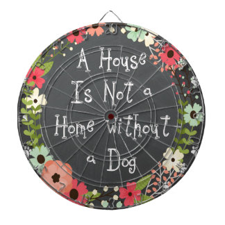 "Dog Quote ""A house is not a home"" Dartboard"