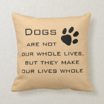 Dog Quote Throw Pillow