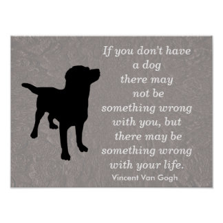 Dog quote - Vincent Van Gogh -poster Poster