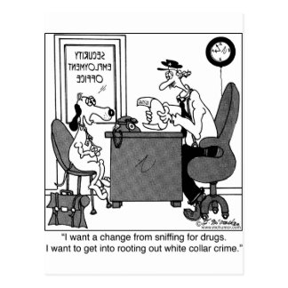 Dog Rooting Out White Collar Crime Postcard