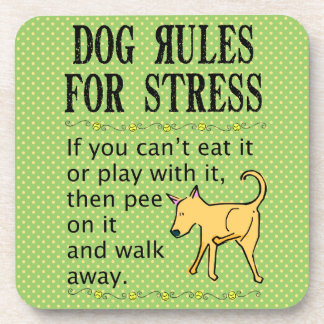 Dog Rules for Dealing with Stress Drink Coaster