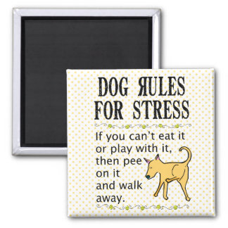 Dog Rules for Stress 2 Inch Square Magnet
