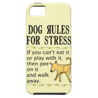 Dog Rules for Stress iPhone 5 Covers