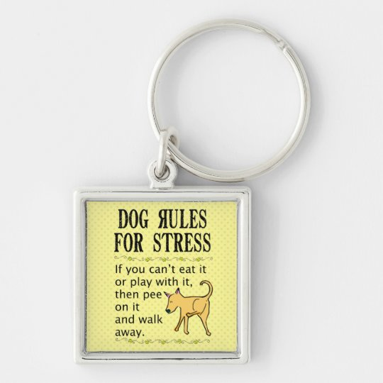 Dog Rules for Stress Keychain