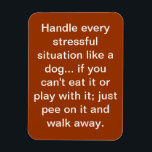 "dog saying magnet<br><div class=""desc"">It&#39;s so true though... </div>"