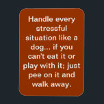 "dog saying magnet<br><div class=""desc"">It&#39;s so true though... </div>"