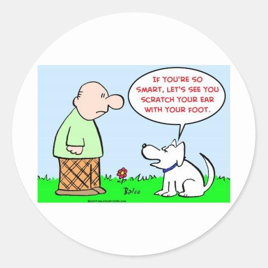 dog scratch ear foot smart classic round sticker