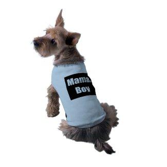 Dog shirt Mama's Boy