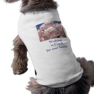 Dog Shirts Walking is Good for Your Health! Pets Doggie Tshirt
