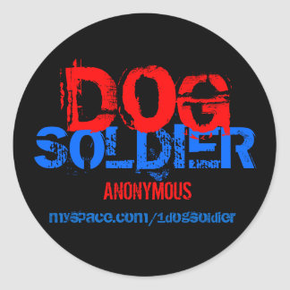 DOG SOLDIER ANONYMOUS CLASSIC ROUND STICKER