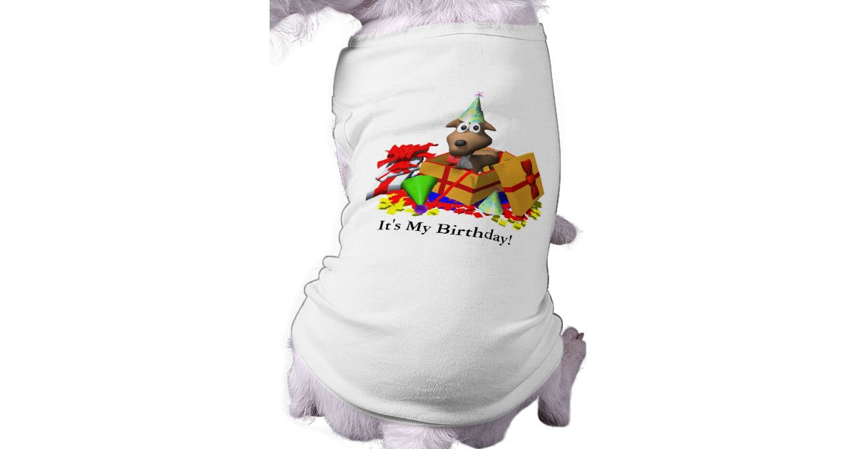 Dog T Shirt Its My Birthday