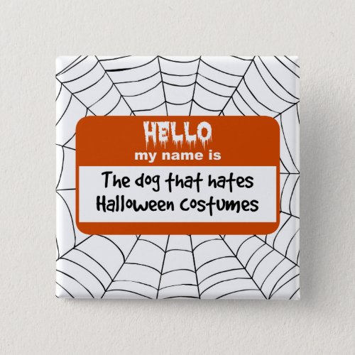 Dog That Hates Halloween Costumes Nametag Pinback Button
