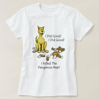 Dog that Killed the Bear T-Shirt