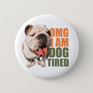 Dog Tired Badge Button