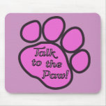 Dog Trails, Talk to the Paw - Pink Black Mouse Pad