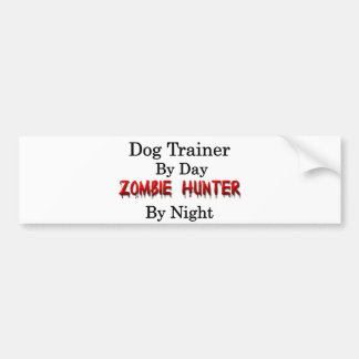 Dog Trainer/Zombie Hunter Bumper Sticker