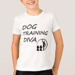 DOG TRAING DIVA BLACK AND WHITE T-Shirt