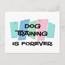 Dog Training Is Forever Postcards