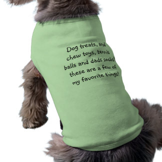 Dog treats, and chew toys, tennis balls and dad... shirt