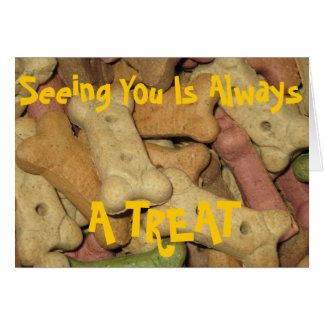 "Dog Treats ""Seeing You Is Always A TREAT"" Card"