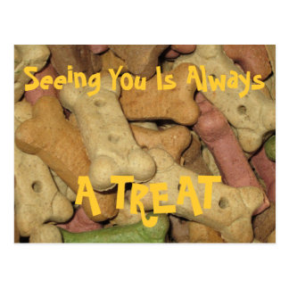 "Dog Treats ""Seeing You Is Always A TREAT"" Postcard"