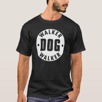 Dog Walker Circle Emblem Word design T-Shirt