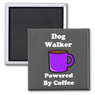 """""""Dog Walker"""" Powered by Coffee 2 Inch Square Magnet"""