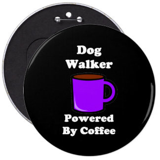 """""""Dog Walker"""" Powered by Coffee Pinback Button"""