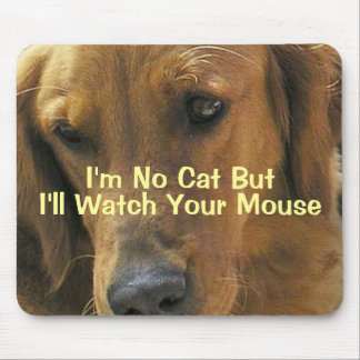 Dog Watch Mouse Pad