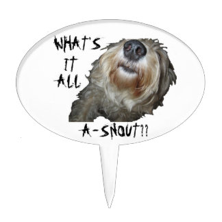 "Dog ""WHAT'S IT ALL A-SNOUT??"" Cake Topper"