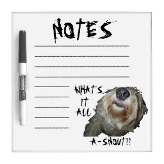 "Dog ""WHAT'S IT ALL A-SNOUT??"" Dry Erase Board"