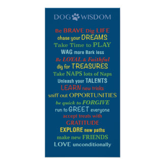 Dog Wisdom Quote Poster