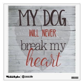 Dog Won't Break Heart Contempo White Wall Decal