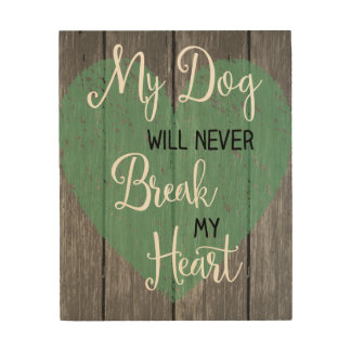 Dog Won't Break Heart Funky Script Wood Wall Art