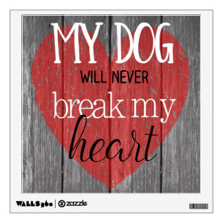 Dog Won't Break My Heart Contempo Black Wall Decal