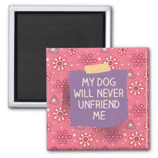 Dog Won't Unfriend Me Purple Note Magnet