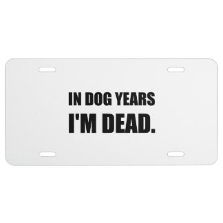 Dog Years Dead License Plate