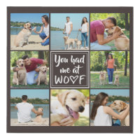 Dog YOU HAD ME AT WOOF Eight Photo Collage Faux Canvas Print