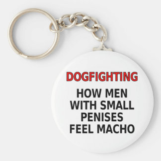 Dogfighting: How men with small penises feel macho Basic Round Button Keychain