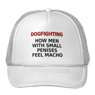 Dogfighting: How men with small penises feel macho Trucker Hat