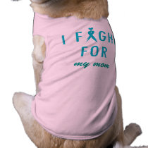 Doggie Fight For Mom Turquoise Tee